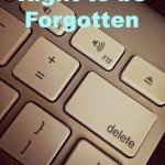 Right to be forgotten, a new EU ruling impacting privacy | SEO news | Website Jungle