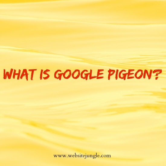 Google Pigeon | WebsiteJungle.com